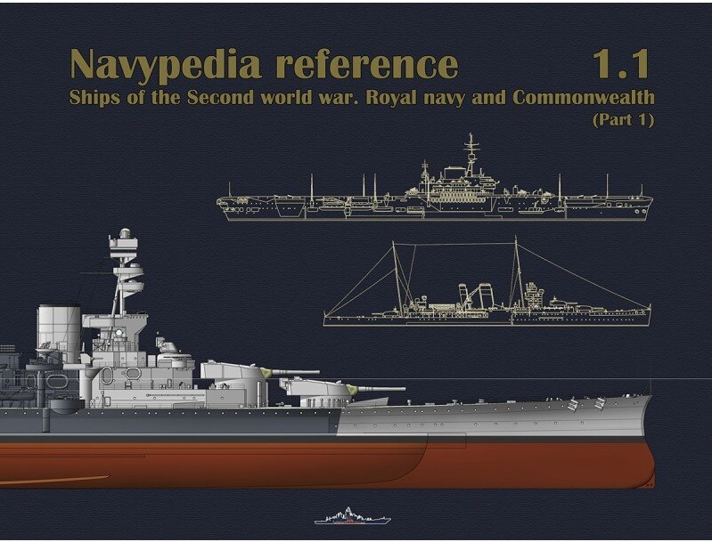 NPR-011 Navypedia Reference 1.1. Ships of the Second World War. Royal Navy and Commonwealth. Part.1. British Capital Ships, Aircraft Carrying Ships and Heavy Сruisers (илл. справочник, на англ. языке)